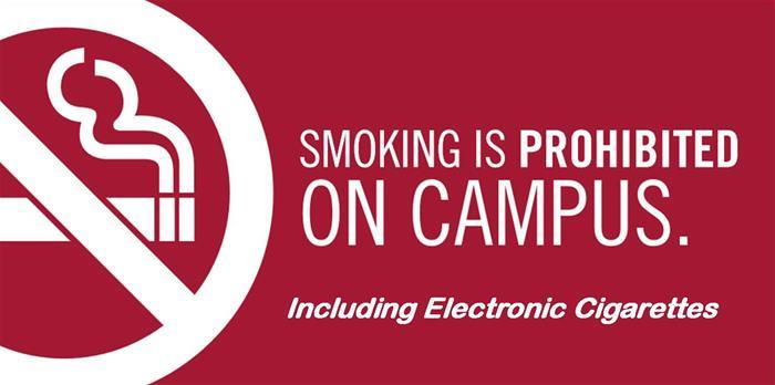Smoking is Prohibited on Campus Including Electronic Cigarettes